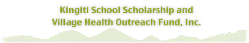 Kingiti School Scholarship and Village Health Outreach Fund, Inc.